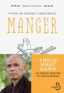 Thich Nhat Hanh Vivre en pleine conscience Manger Belfond