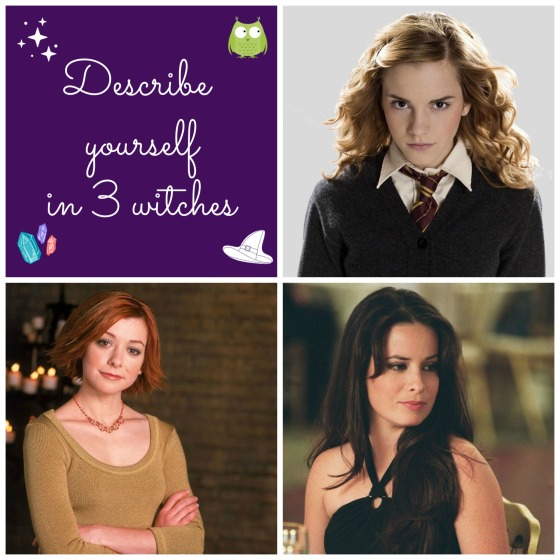 #describeyourselfin3witches Instagram challenge Charmed Piper Halliwell Hermione Granger Willow Rosenberg